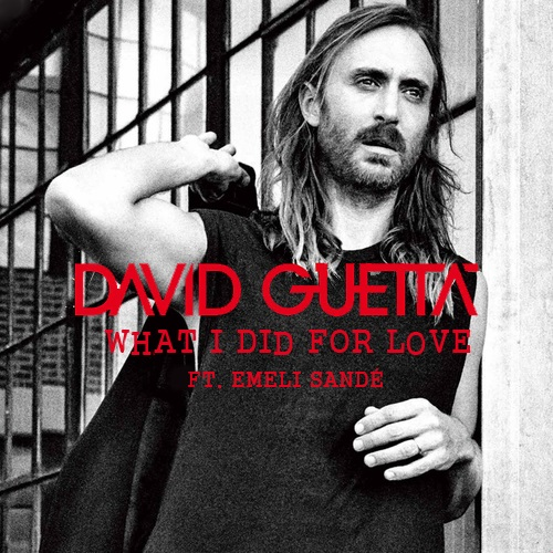 Single of the Day: David Guetta feat. Emeli Sandé – What I Did for Love