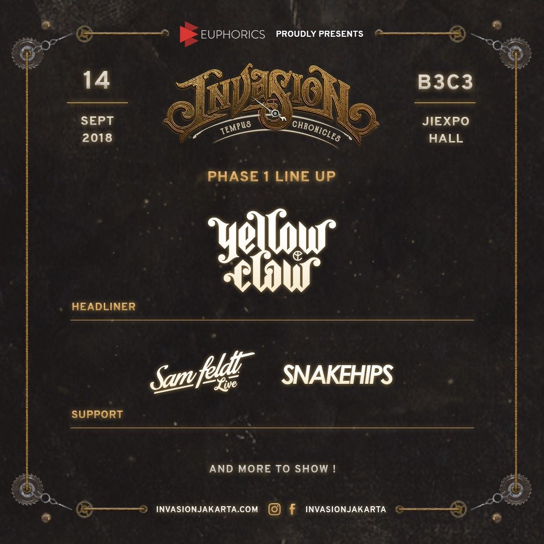 Yellow Claw, Snakehips, dan Sam Feldt Dipastikan Tampil di INVASION 2018